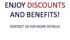 ENJOY DISCOUNTS AND BENEFITS! CONTACT US FOR MORE DETAILS!