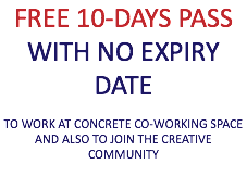 FREE 10-DAYS PASS WITH NO EXPIRY DATE TO WORK AT CONCRETE CO-WORKING SPACE AND ALSO TO JOIN THE CREATIVE COMMUNITY